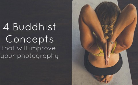 4 Buddhist Concepts that will improve your photography | Matt Korinek - Photographer