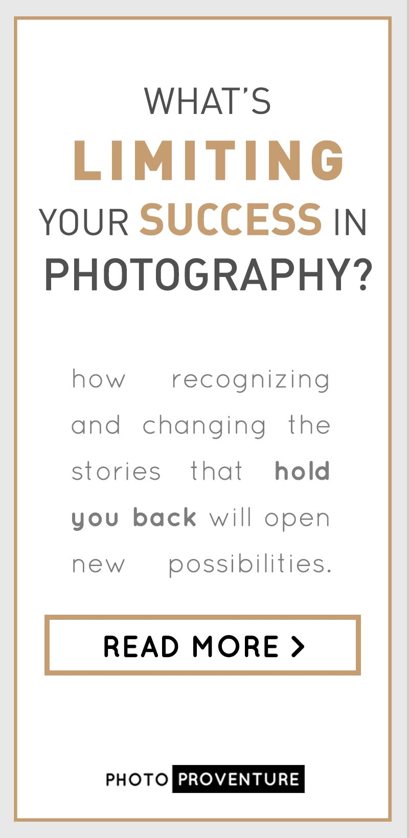 Have you ever wondered what might be limiting your photographic success? If it's not your technical abilities, it might be this >