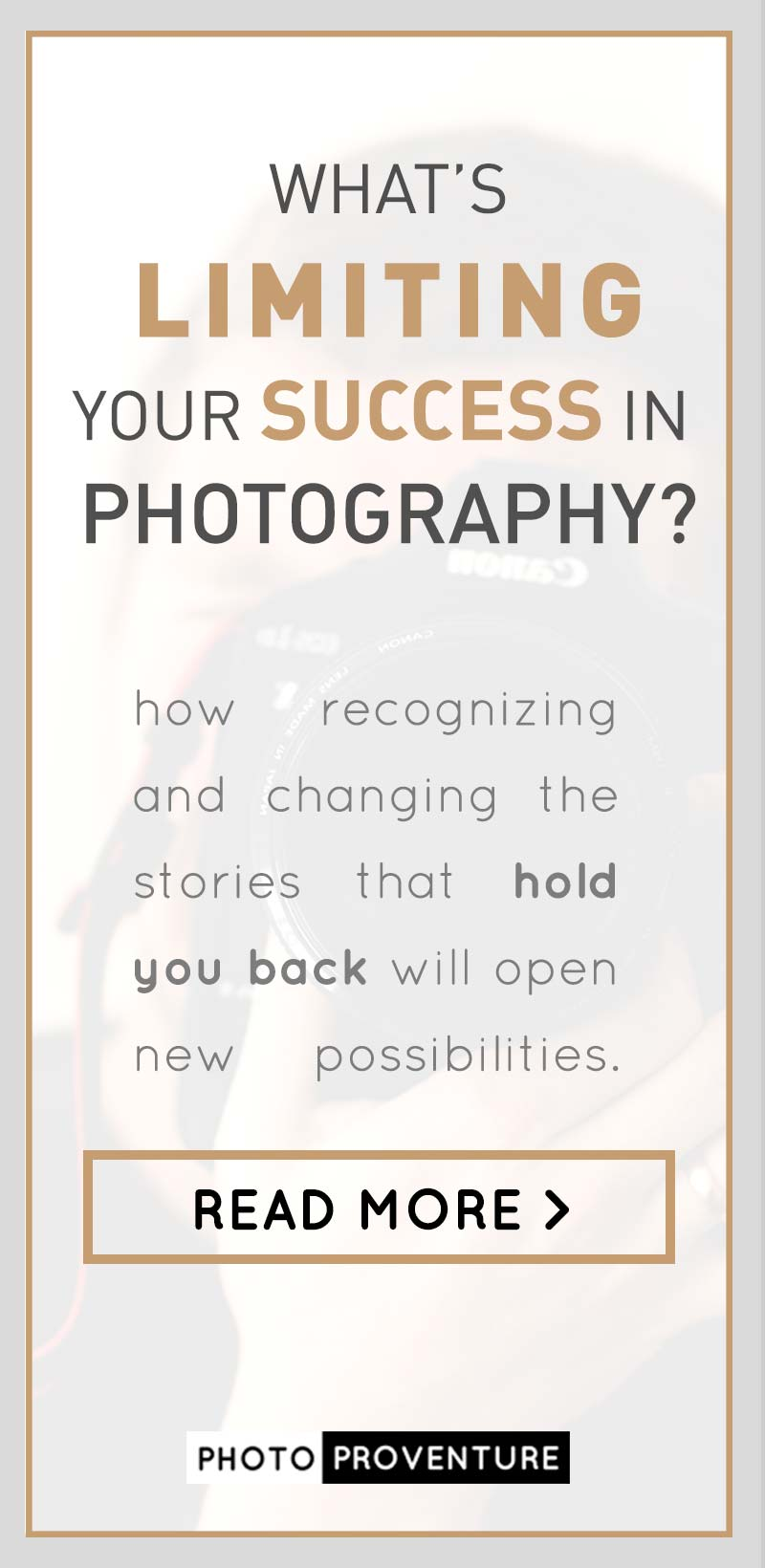 Do you know that your stories about photography might be limiting your success? Find out what to do about it here >